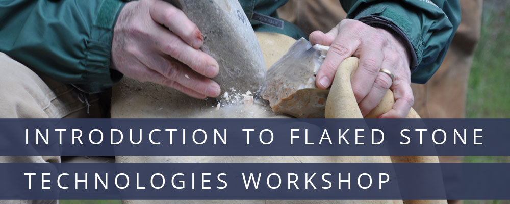 Flaked Stone Technologies Workshop